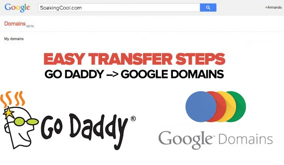 How to Transfer a Domain from GoDaddy to Google Domains